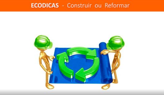 Ecodicas: Construir ou Reformar