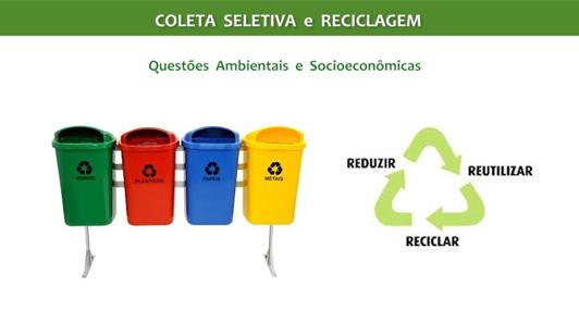 Coleta Seletiva e Reciclagem – aspectos ambiental e socioeconômico